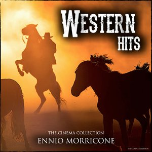 Image for 'Ennio Morricone Western Hits - The Cinema Collection (The Complete Edition)'