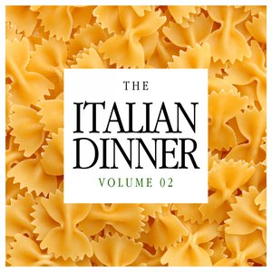 Image for 'The Italian Dinner Vol. 02'