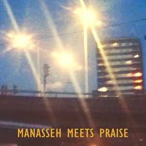 Image for 'Manasseh Meets Praise'