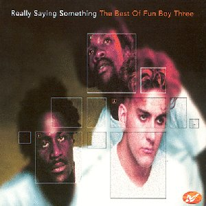 Image for 'Really Saying Something: The Best Of Fun Boy Three'