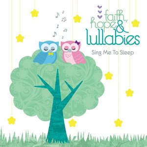 Image for 'Faith, Hope & Lullabies: Sing Me to Sleep'