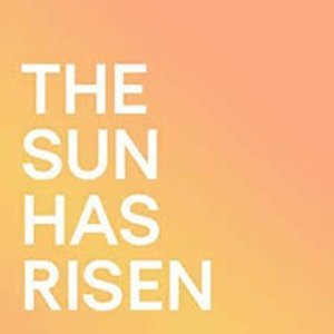 Image for 'The Sun Has Risen'
