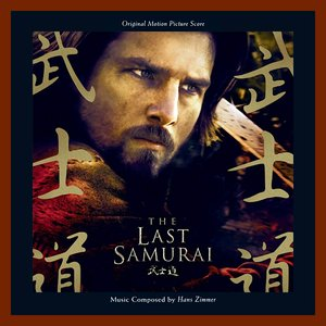 Imagen de 'The Last Samurai: Original Motion Picture Score'