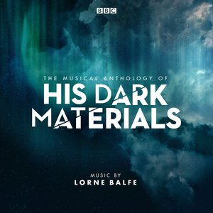 Image for 'The Musical Anthology of His Dark Materials (Music from the Television Series)'