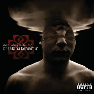 Image for 'Shallow Bay: The Best Of Breaking Benjamin (Explicit)'
