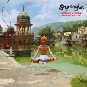 Image for 'Ineffable Mysteries From Shpongleland'