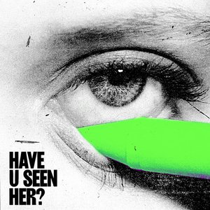 Image for 'Have U Seen Her?'