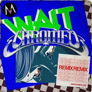 Image for 'Wait (Chromeo Remix)'