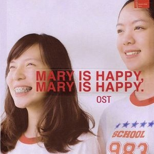 Imagen de 'OST. MARY IS HAPPY, MARY IS HAPPY'