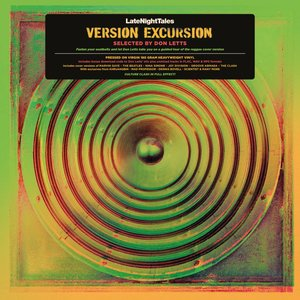 Image for 'Late Night Tales Presents Version Excursion Selected by Don Letts'