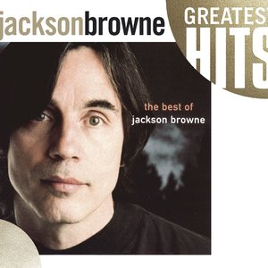 Image for 'The Next Voice You Hear - The Best Of Jackson Browne'