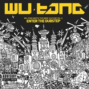 Bild für 'Wu-Tang Meets The Indie Culture, Vol. 2: Enter the Dubstep'