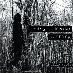 Image for 'Today, I Wrote Nothing'