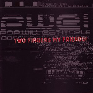 Image for 'Two Fingers My Friends!'