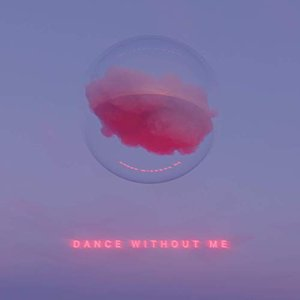 Image for 'Dance Without Me'