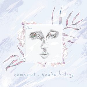 Image for 'come out. you're hiding (Deluxe)'