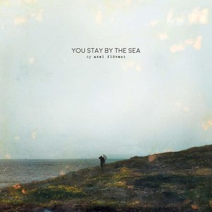 Bild für 'You Stay by the Sea'