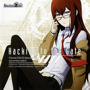 Image for 'TVアニメ『シュタインズ・ゲート』OPテーママキシシングル「Hacking to the Gate」'