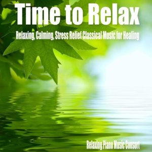 Zdjęcia dla 'Time to Relax- Relaxing, Calming, Stress Relief Classical Music for Healing'