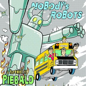 Image for 'Nodoby's Robots: A Farewell To Piebald (Live)'