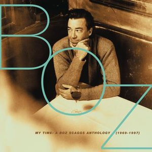Image for 'My Time: A Boz Scaggs Anthology (1969-1997)'