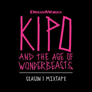 Image for 'Kipo And The Age Of Wonderbeasts (Season 1 Mixtape)'