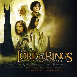 Image for 'The Lord of the Rings: The Two Towers (Original Motion Picture Soundtrack)'
