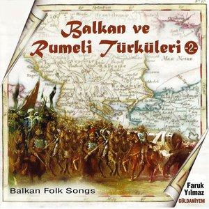 Image for 'Balkan Ve Rumeli Türküleri, Vol. 2 (Güldaniyem)'