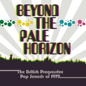 Bild für 'Beyond The Pale Horizon: The British Progressive Pop Sounds Of 1972'