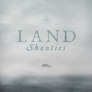Image for 'Land Shanties'