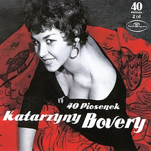 Image for '40 piosenek Katarzyny Bovery'