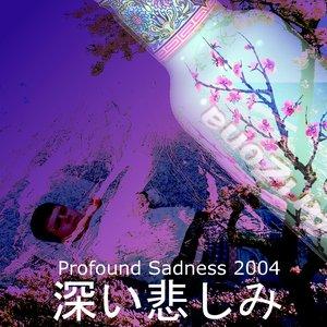 Immagine per 'Profound Sadness 2004'
