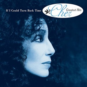 Image for 'If I Could Turn Back Time: Cher's Greatest Hits'