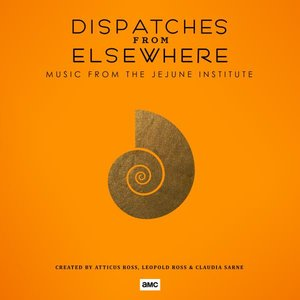 Imagen de 'Dispatches from Elsewhere (Music from the Jejune Institute)'