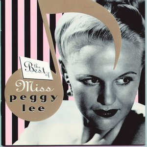 Image for 'The Best Of Miss Peggy Lee'