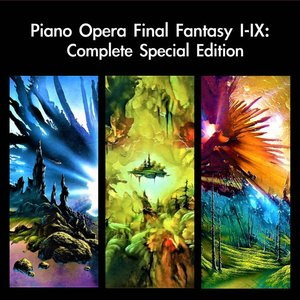 Image for 'Piano Opera Final Fantasy I-IX: Complete Special Edition'