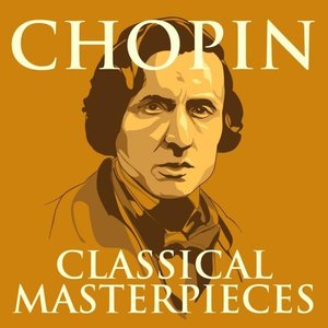 Image for 'Chopin - Classical Masterpieces'