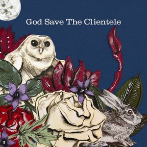 Image for 'God Save The Clientele'