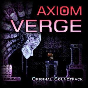Image for 'Axiom Verge (Original Soundtrack)'