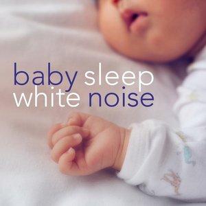 Image for 'Baby Sleep White Noise: Ultimate Album to Help Babies Sleep Through the Night'