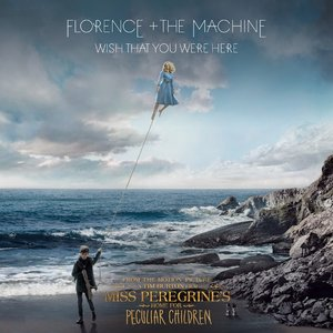 """Zdjęcia dla 'Wish That You Were Here (From """"Miss Peregrine's Home For Peculiar Children"""" Original Motion Picture Soundtrack)'"""