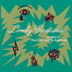 Image for 'Lovely Creatures - The Best of Nick Cave and The Bad Seeds (1984-2014) (Deluxe Edition)'