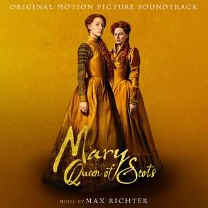 Image for 'Mary Queen Of Scots (Original Motion Picture Soundtrack)'