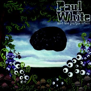 Immagine per 'Paul White And The Purple Brain'