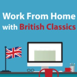 Bild für 'Work From Home with British Classics'