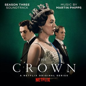 Image for 'The Crown: Season Three (Soundtrack from the Netflix Original Series)'