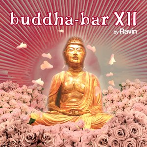 Image for 'Buddha-Bar XII (by Ravin)'
