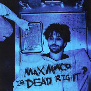 Image for 'Max Maco Is Dead Right?'