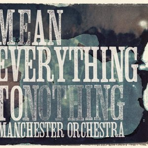 Imagen de 'Mean Everything To Nothing'