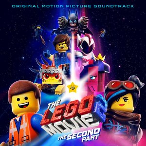 Image for 'The LEGO Movie 2: The Second Part (Original Motion Picture Soundtrack)'